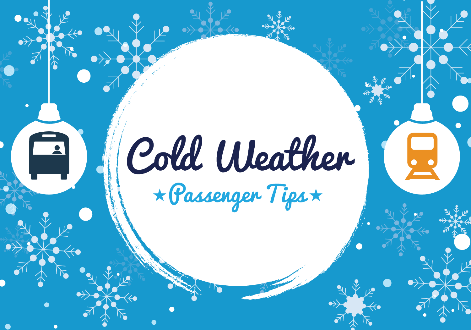 """Blue snowy graphic background. Text in middle reads """"Cold Weather passenger Tips"""""""